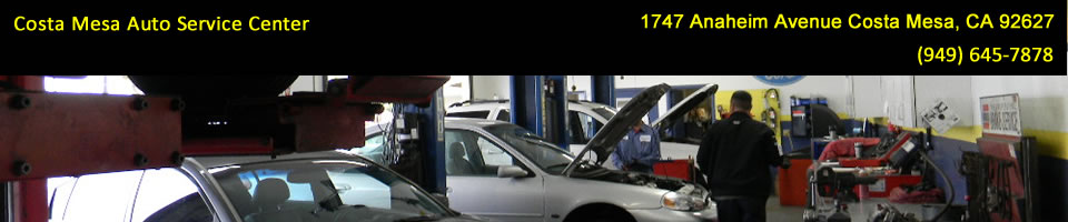 Costa Mesa Auto Service Center - Servicing Costa Mesa, and all of Orange County since 1999